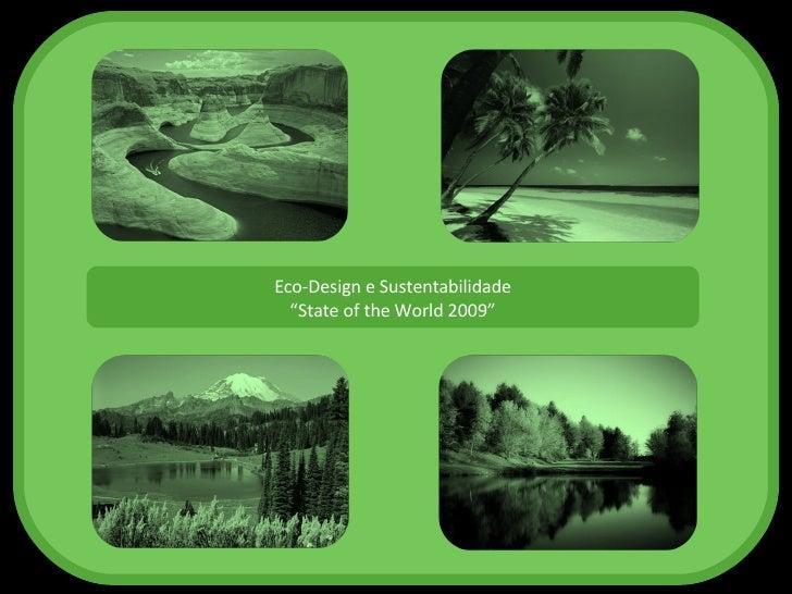 "Eco-Design e Sustentabilidade "" State of the World 2009"""