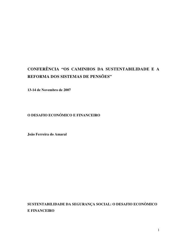 """CONFERÊNCIA """"OS CAMINHOS DA SUSTENTABILIDADE E A REFORMA DOS SISTEMAS DE PENSÕES""""   13-14 de Novembro de 2007     O DESAFI..."""