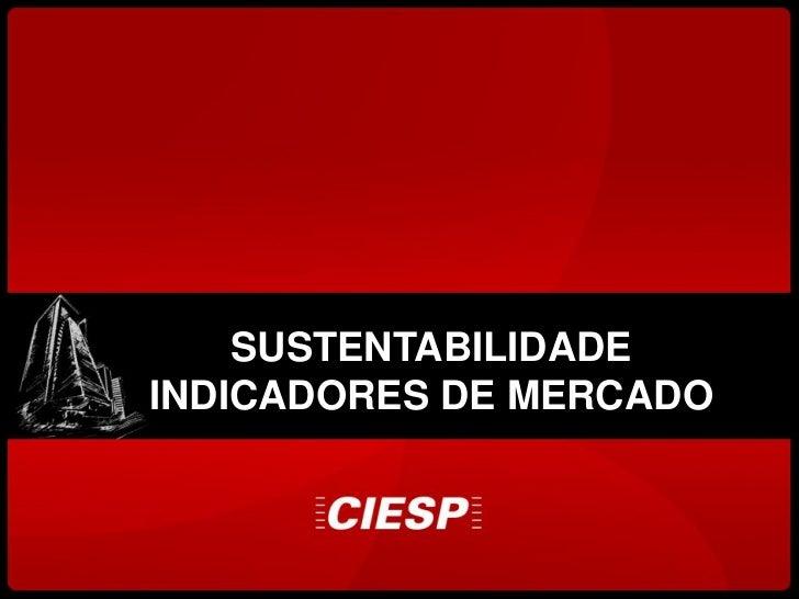 SUSTENTABILIDADEINDICADORES DE MERCADO