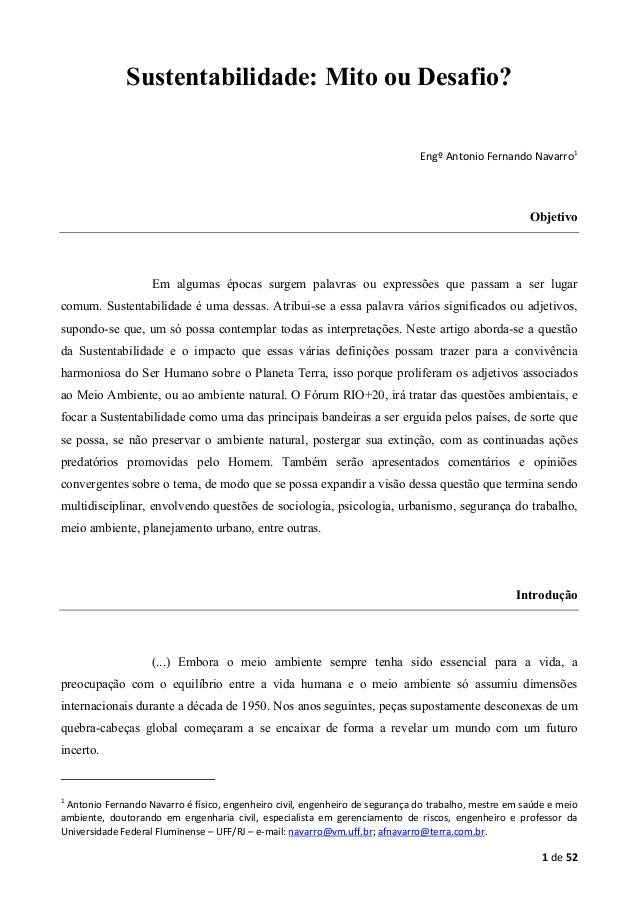 Sustentabilidade: Mito ou Desafio? Engº Antonio Fernando Navarro1  Objetivo  Em algumas épocas surgem palavras ou expressõ...