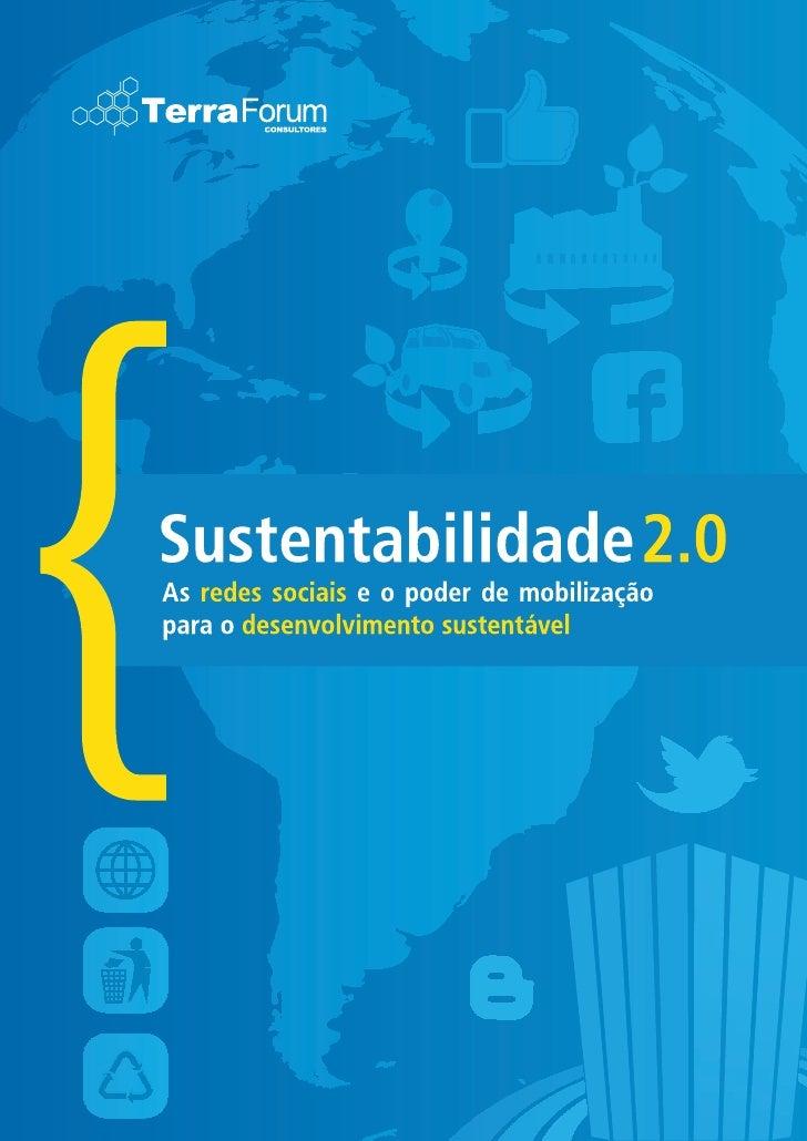 PrefácioA            sustentabilidade até bem pouco tempo atrás era um assunto restrito a            círculos intelectuais...
