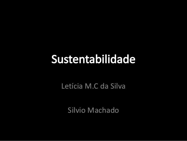 Letícia M.C da Silva  Silvio Machado