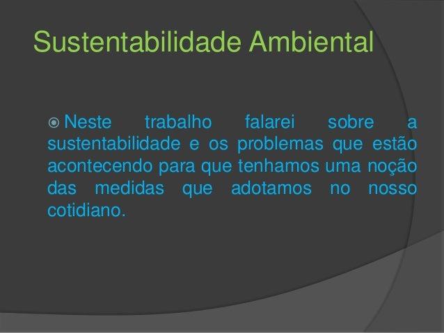 Os principais tópicos do Curso de Sustentabilidade são: