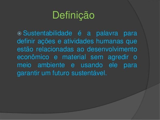 As ações voltadas para a prática da sustentabilidade ambiental nas organizações são as que sua cultura autoriza, mas as estruturas, os perfis dos empreendedores, as culturas de cada uma, tudo isso vai influenciar em como as organizações vão olhar e praticar a sustentabilidade.