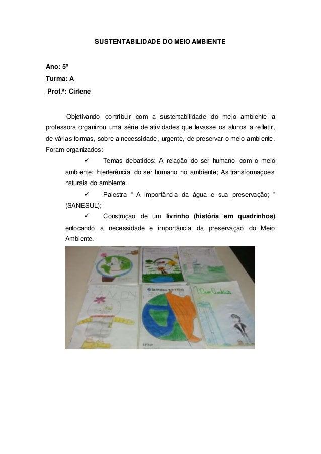SUSTENTABILIDADE DO MEIO AMBIENTE Ano: 5º Turma: A Prof.ª: Cirlene Objetivando contribuir com a sustentabilidade do meio a...