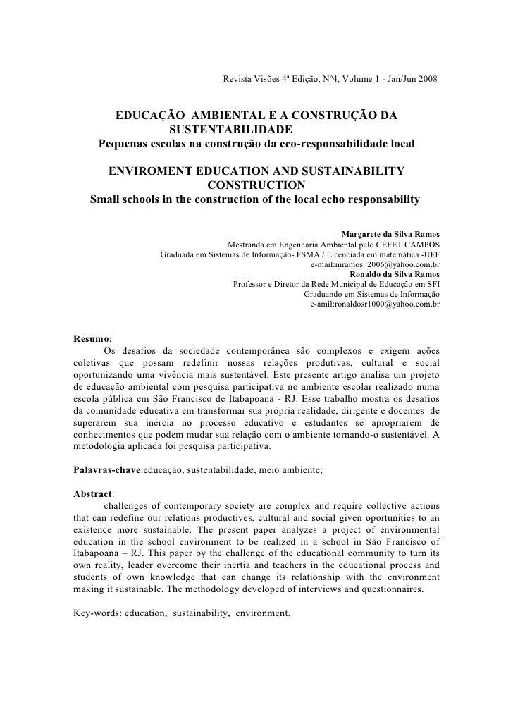 Revista Visões 4ª Edição, Nº4, Volume 1 - Jan/Jun 2008         EDUCAÇÃO AMBIENTAL E A CONSTRUÇÃO DA                   SUST...