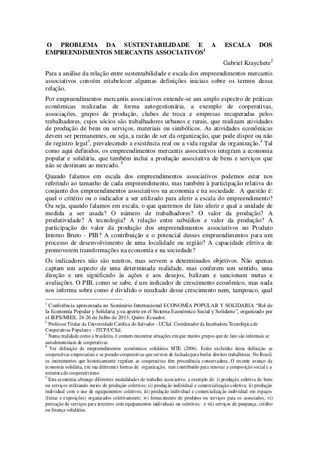 O PROBLEMA DA SUSTENTABILIDADE E A EMPREENDIMENTOS MERCANTIS ASSOCIATIVOS1  ESCALA  DOS  Gabriel Kraychete2 Para a análise...