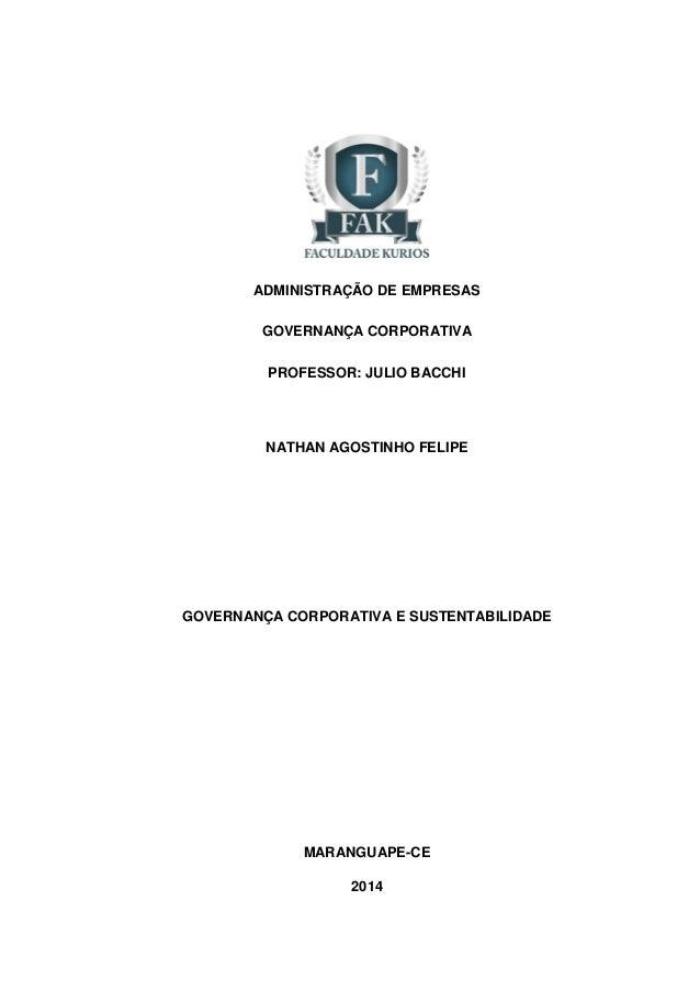 ADMINISTRAÇÃO DE EMPRESAS GOVERNANÇA CORPORATIVA PROFESSOR: JULIO BACCHI NATHAN AGOSTINHO FELIPE GOVERNANÇA CORPORATIVA E ...