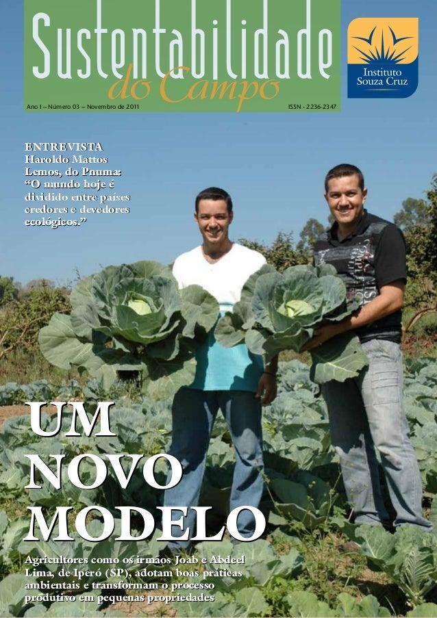 """Ano I – Número 03 – Novembro de 2011        ISSN - 2236-2347EntrevistaHaroldo MattosLemos, do Pnuma:""""O mundo hoje édividid..."""