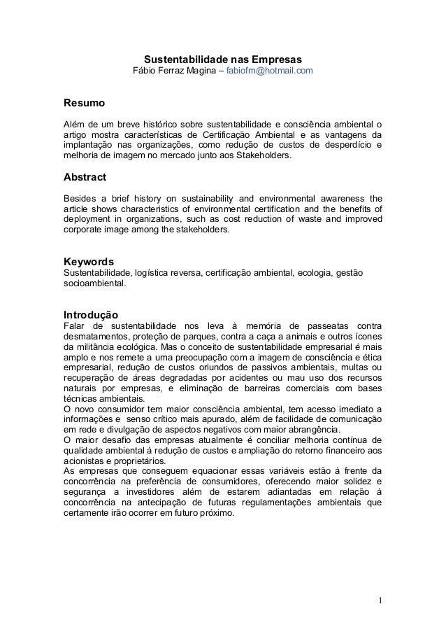 Sustentabilidade nas Empresas Fábio Ferraz Magina – fabiofm@hotmail.com Resumo Além de um breve histórico sobre sustentabi...