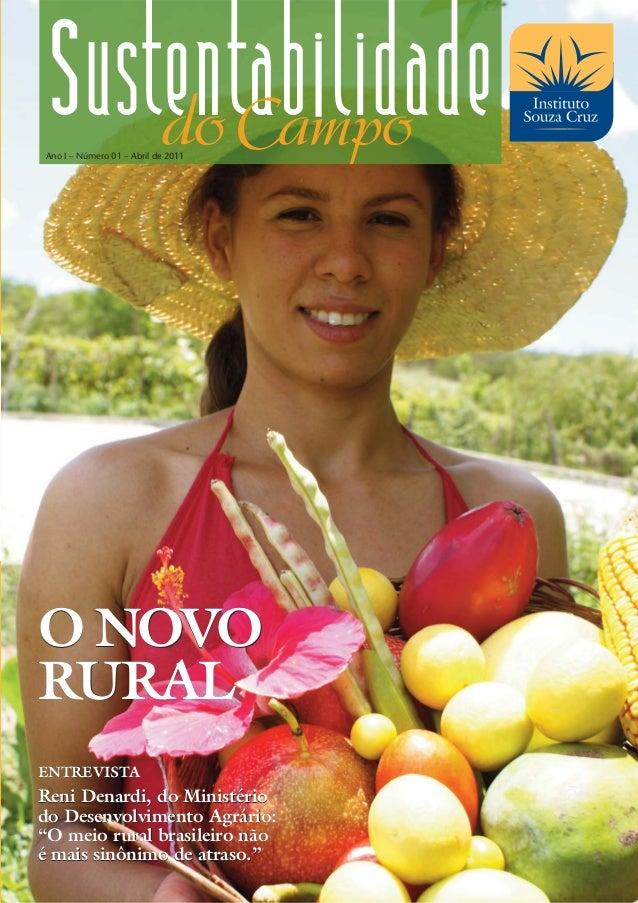 """Ano I – Número 01 – Abril de 2011O NOVORURALENTREVISTAReni Denardi, do Ministériodo Desenvolvimento Agrário:""""O meio rural ..."""