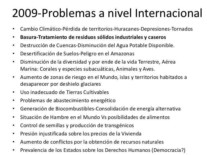 2009-Problemas a nivel Internacional•   Cambio Climático-Pérdida de territorios-Huracanes-Depresiones-Tornados•   Basura-T...