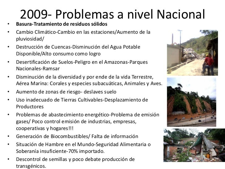 2009- Problemas a nivel Nacional•   Basura-Tratamiento de residuos sólidos•   Cambio Climático-Cambio en las estaciones/Au...