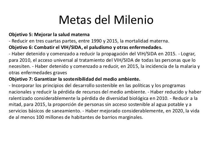 Metas del MilenioObjetivo 5: Mejorar la salud materna- Reducir en tres cuartas partes, entre 1990 y 2015, la mortalidad ma...