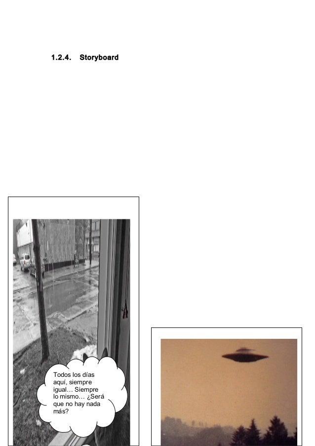 1.2.4. Storyboard Todos los días aquí, siempre igual… Siempre lo mismo… ¿Será que no hay nada más?
