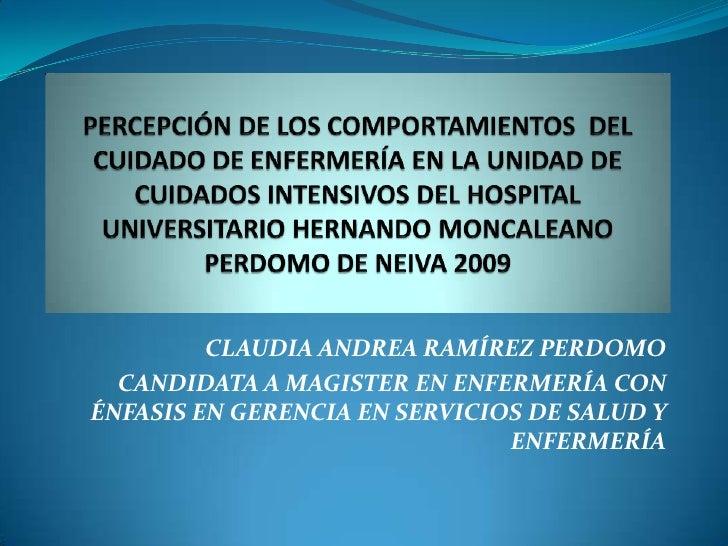 PERCEPCIÓN DE LOS COMPORTAMIENTOS  DEL CUIDADO DE ENFERMERÍA EN LA UNIDAD DE CUIDADOS INTENSIVOS DEL HOSPITAL UNIVERSITARI...
