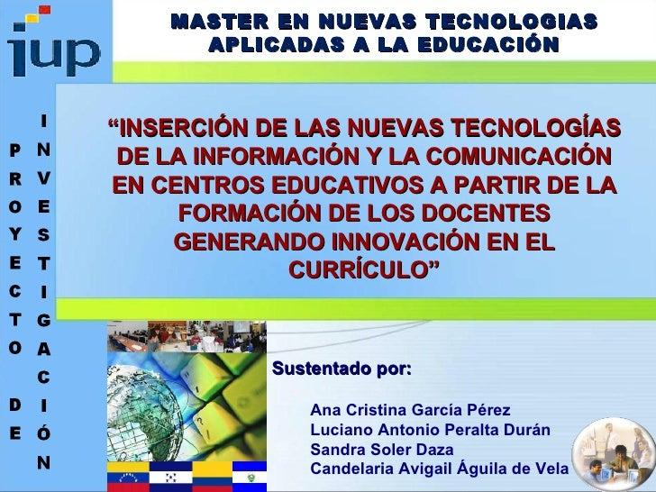 """MASTER EN NUEVAS TECNOLOGIAS APLICADAS A LA EDUCACIÓN """" INSERCIÓN DE LAS NUEVAS TECNOLOGÍAS DE LA INFORMACIÓN Y LA COMUNIC..."""