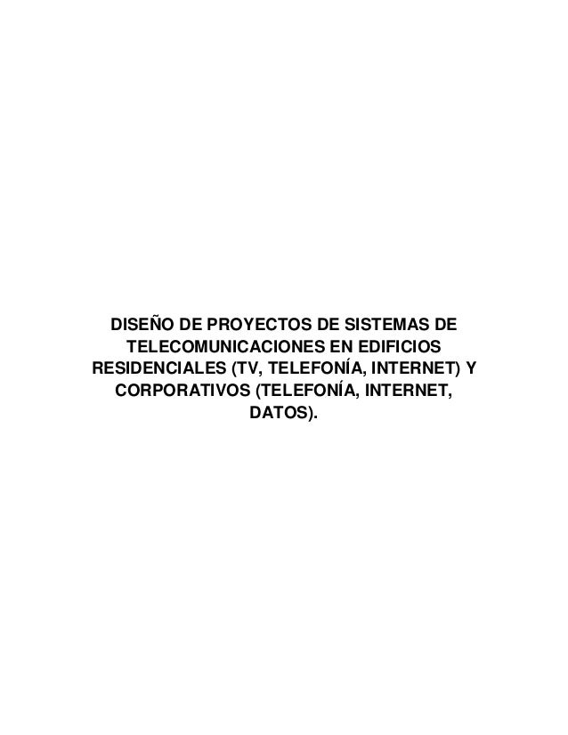 DISEÑO DE PROYECTOS DE SISTEMAS DE TELECOMUNICACIONES EN EDIFICIOS RESIDENCIALES (TV, TELEFONÍA, INTERNET) Y CORPORATIVOS ...