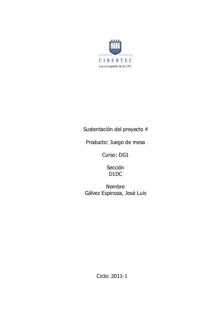 Sustentación del proyecto 4 Producto: Juego de mesa       Curso: DG1         Sección          D1DC         NombreGálvez Es...