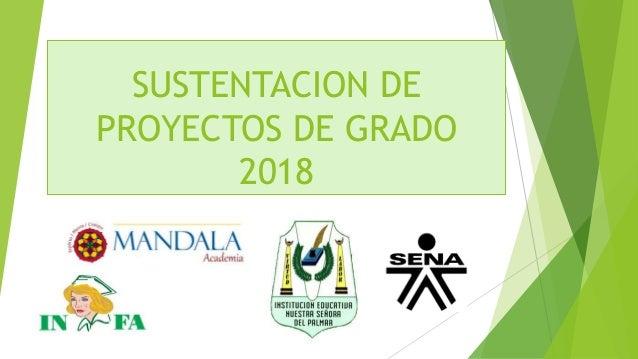 SUSTENTACION DE PROYECTOS DE GRADO 2018