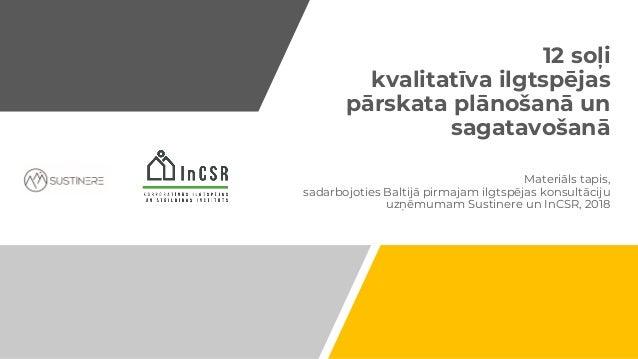 12 soļi kvalitatīva ilgtspējas pārskata plānošanā un sagatavošanā Materiāls tapis, sadarbojoties Baltijā pirmajam ilgtspēj...