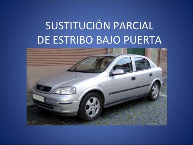 SUSTITUCIÓN PARCIALDE ESTRIBO BAJO PUERTA