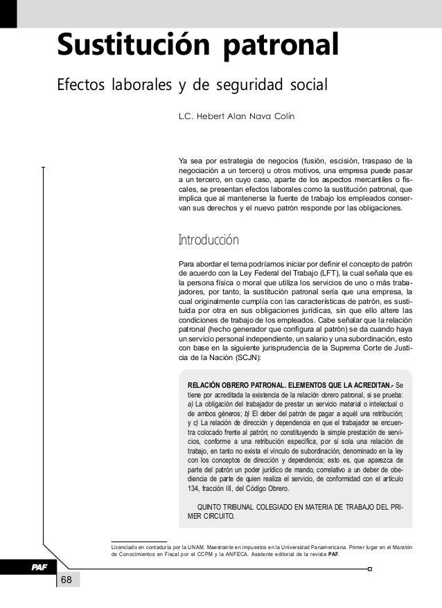 68 Sustitución patronal Efectos laborales y de seguridad social L.C. Hebert Alan Nava Colín Licenciado en contaduría por...