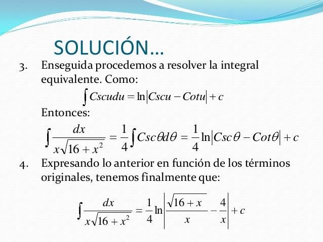 SOLUCIÓN…3. Enseguida procedemos a resolver la integralequivalente. Como:Entonces:4. Expresando lo anterior en función de ...