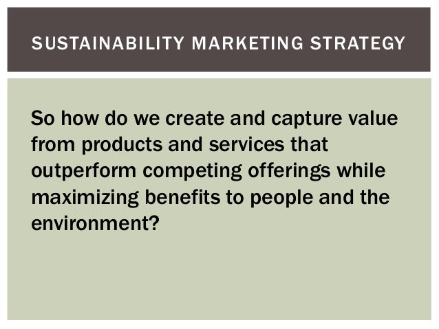 "sustainability marketing Our sustainability plan ""p rogress will come through day-to-day diligence in delivering on our sustainability commitments and creating new solutions."