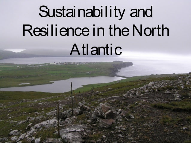 Sustainability andResilience in the North       Atlantic