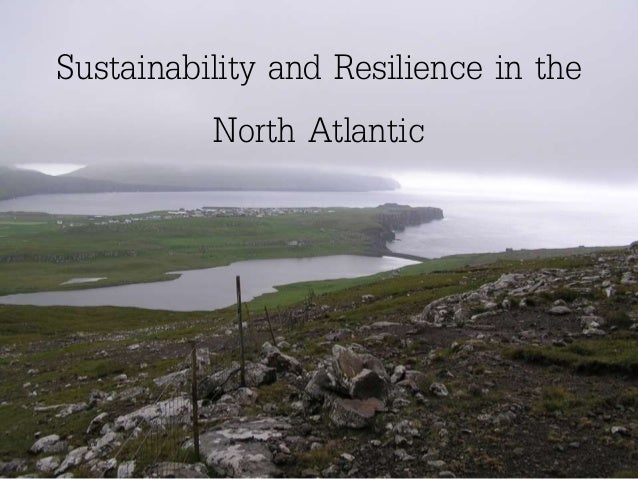 Sustainability and Resilience in the North Atlantic