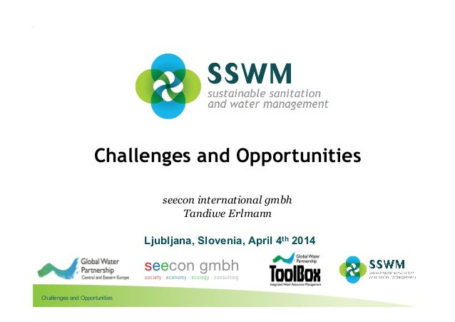 Challenges and Opportunities More information: www.sswm.info Challenges and Opportunities seecon international gmbh Tandiw...