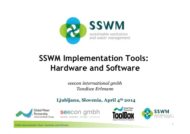 SSWM Implementation Tools: Hardware and Software SSWM Implementation Tools: Hardware and Software 1 seecon international g...