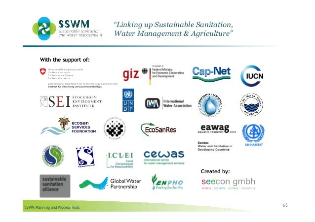 """SSWM Planning and Process Tools 65 """"Linking up Sustainable Sanitation, Water Management & Agriculture"""" With the support of..."""