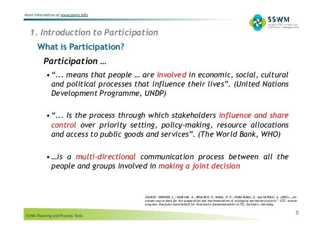 SSWM Planning and Process Tools More information at www.sswm.info 8 What is Participation? 1. Introduction to Participatio...