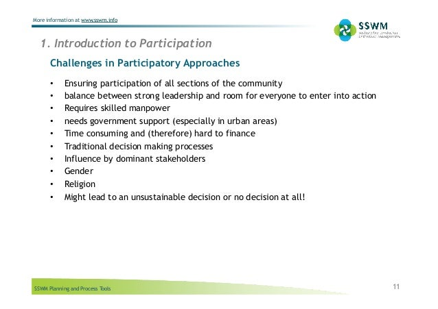 SSWM Planning and Process Tools More information at www.sswm.info Challenges in Participatory Approaches • Ensuring parti...