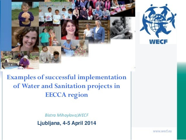 Examples of successful implementation of Water and Sanitation projects in EECCA region Bistra Mihaylova,WECF Ljubljana, 4-...