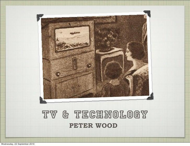 TV & TECHNOLOGY                                   PETER WOOD  Wednesday, 22 September 2010