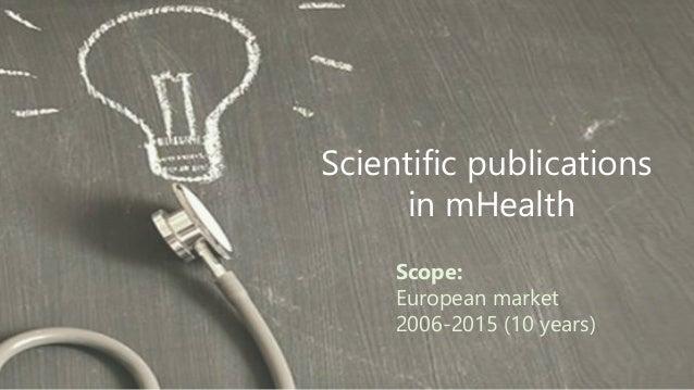 Scientific publications in mHealth Scope: European market 2006-2015 (10 years)
