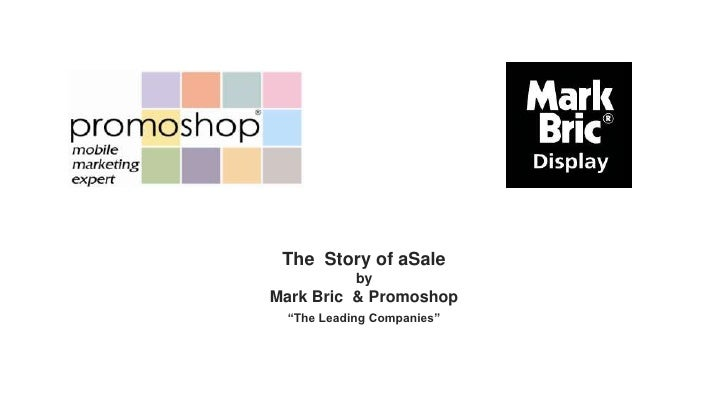 "The Story of aSale            byMark Bric & Promoshop  ""The Leading Companies"""