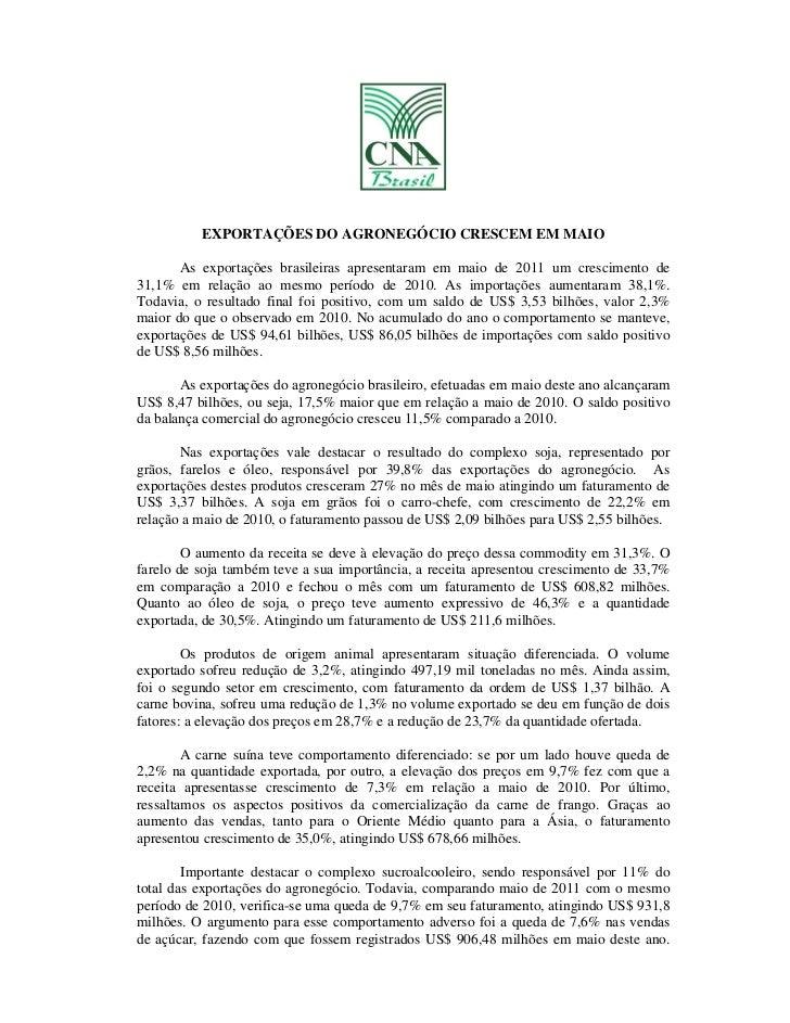 EXPORTAÇÕES DO AGRONEGÓCIO CRESCEM EM MAIO       As exportações brasileiras apresentaram em maio de 2011 um crescimento de...