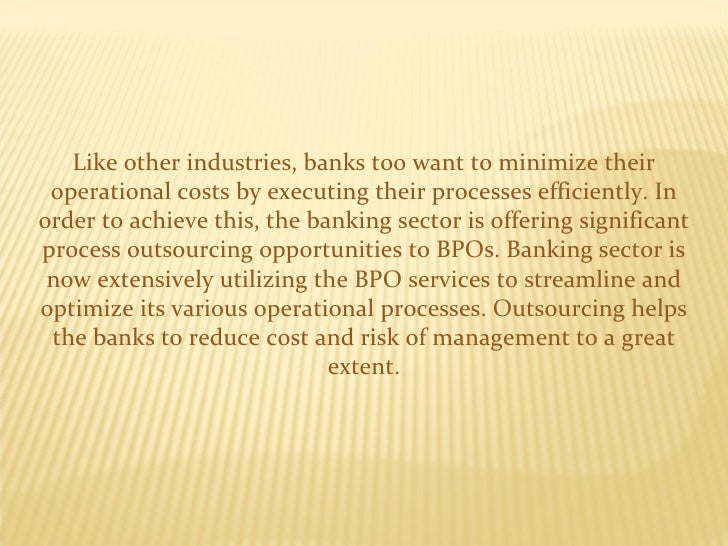 Like other industries, banks too want to minimize their operational costs by executing their processes efficiently. In ord...