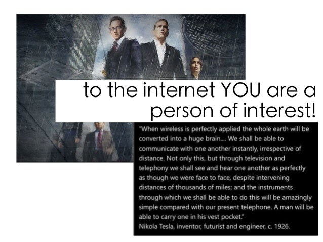to the internet YOU are a person of interest!