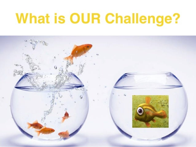 What is OUR Challenge?
