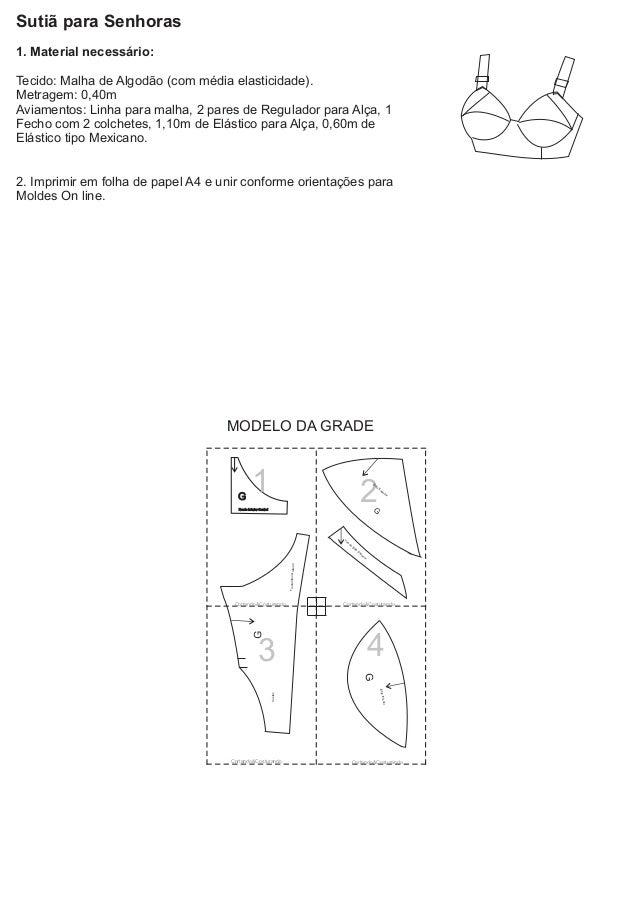 Sutiã para Senhoras1. Material necessário:Tecido: Malha de Algodão (com média elasticidade).Metragem: 0,40mAviamentos: Lin...