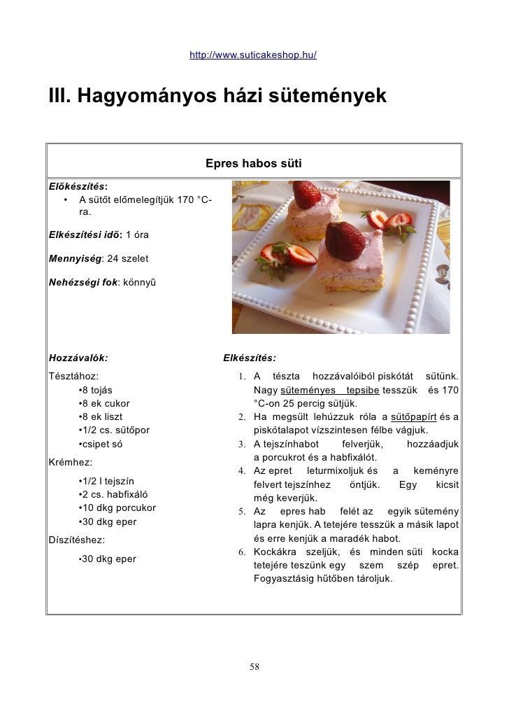 http://www.suticakeshop.hu/III. Hagyományos házi sütemények                                Epres habos sütiElőkészítés:   ...