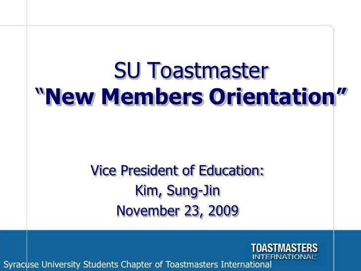 """SU Toastmaster """"New Members Orientation""""<br />Vice President of Education:<br />Kim, Sung-Jin<br />November 23, 2009<br />..."""
