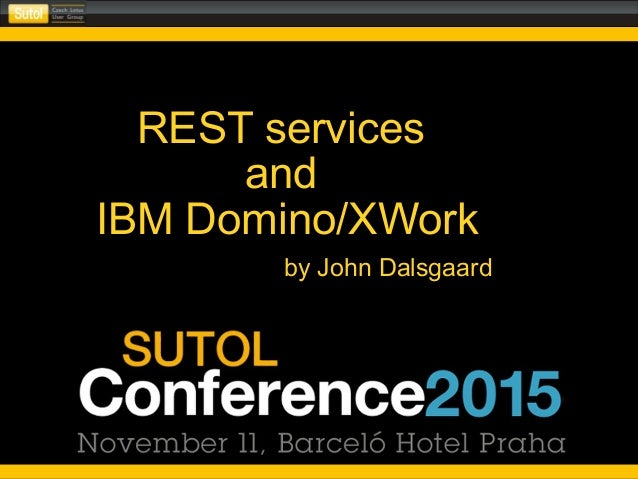 REST services and IBM Domino/XWork by John Dalsgaard