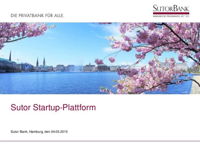 Sutor Startup-Plattform Sutor Bank, Hamburg, den 04.03.2015