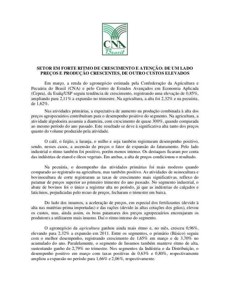 SETOR EM FORTE RITMO DE CRESCIMENTO E ATENÇÃO: DE UM LADO    PREÇOS E PRODUÇÃO CRESCENTES, DE OUTRO CUSTOS ELEVADOS       ...